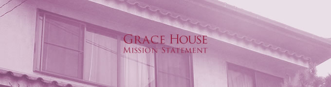 Grace House Mission statement